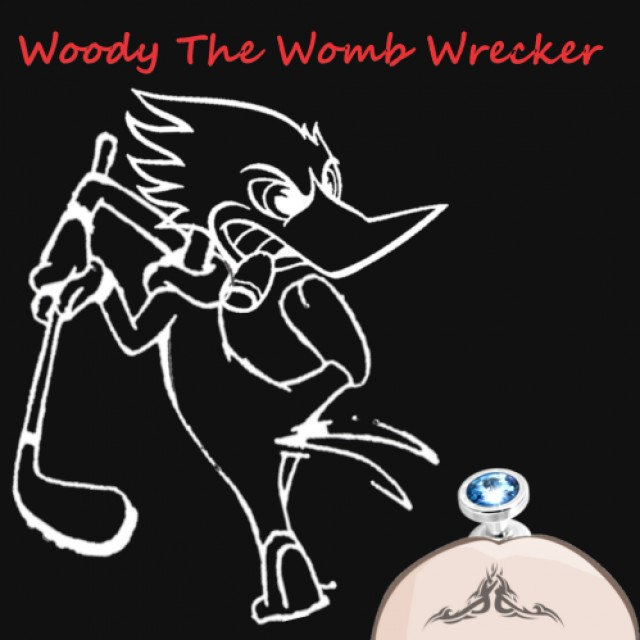 Woody The Womb Wrecker