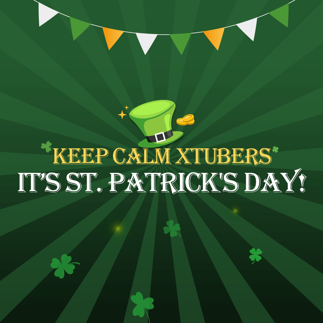 Hey Xtubers, just wanted to wish you...  Happy St....